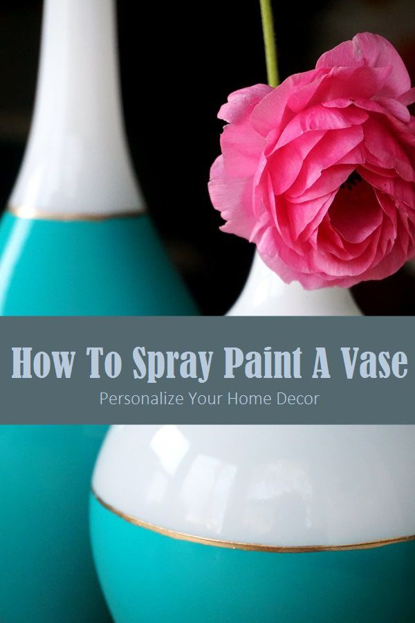How To Spray Paint A Vase Spray Painting Sprays And Tutorials