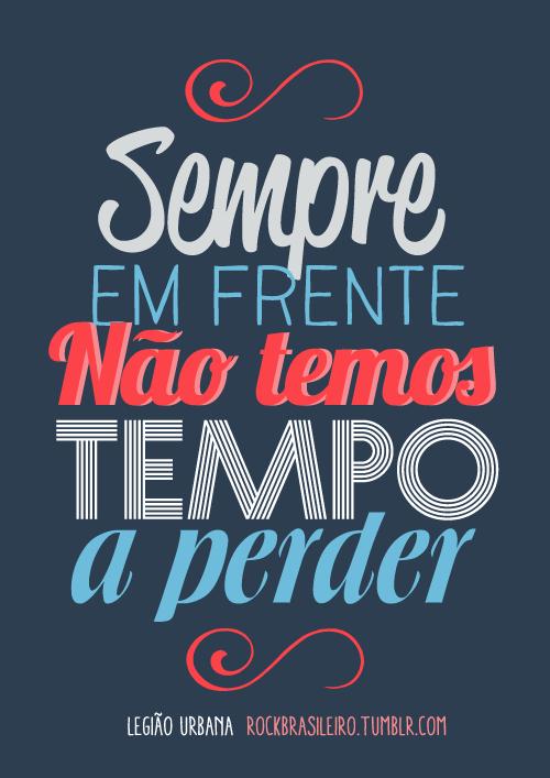 Mas Tenho Muito Tempo Temos Todo O Tempo Do Mundo Frases Brasil