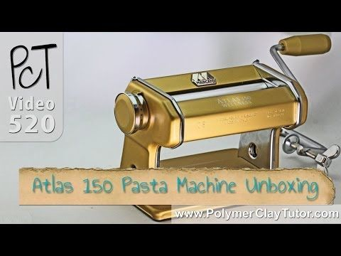 Atlas 150 Pasta Machine Unboxing (Polymer Clay Review) - YouTube