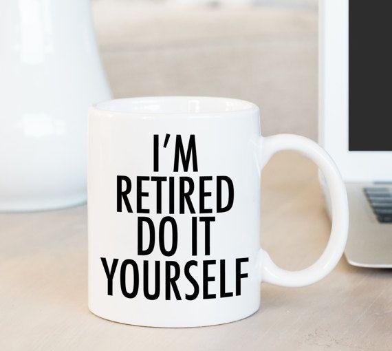 Im retired do it yourself mug retirement mug retirement gift im retired do it yourself mug retirement mug retirement gift occupation solutioingenieria Image collections