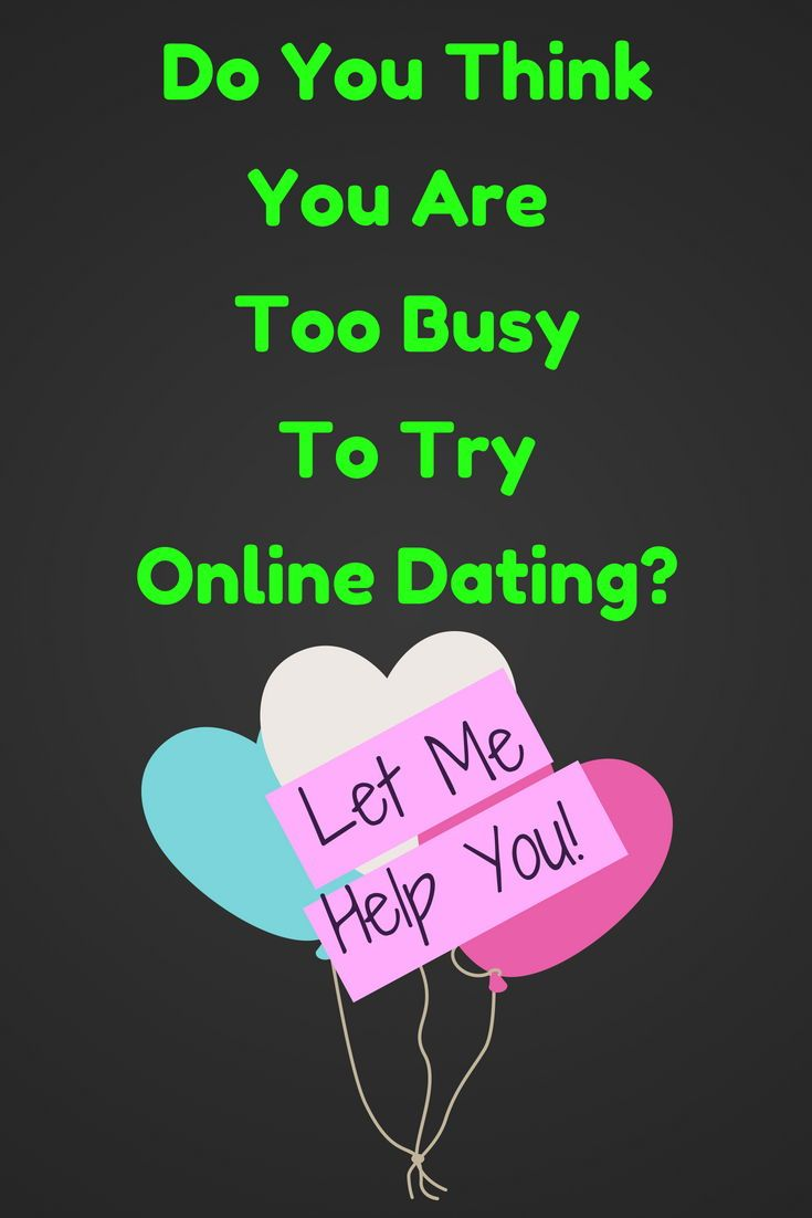 Online dating is too time consuming
