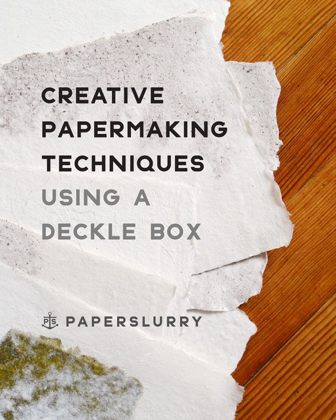 Creative Papermaking Techniques Using A Deckle Box (Part 3