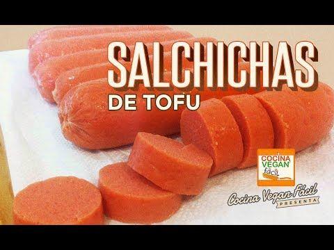 Salchichas Veganas De Tofu Cocina Vegan Facil Youtube Cocina