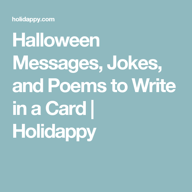 Halloween messages jokes and poems to write in a card holidappy halloween messages jokes and poems to write in a card holidappy m4hsunfo