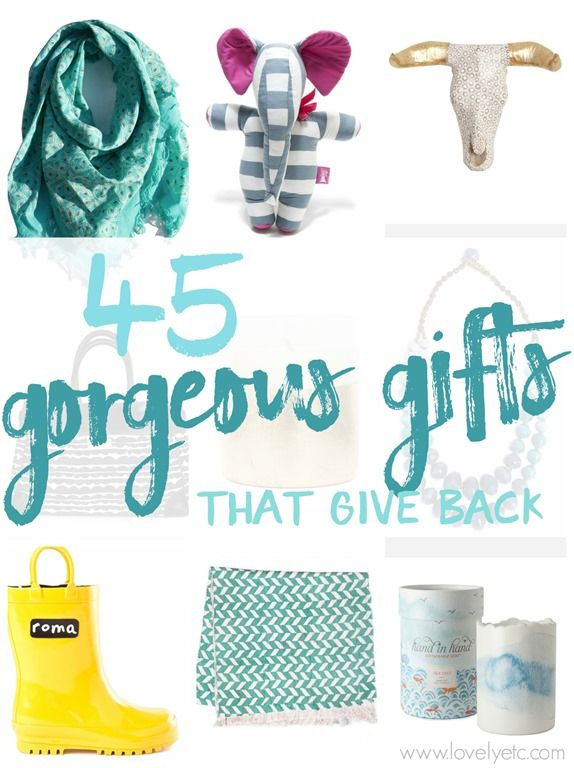 Great list from Carrie at Lovely Etc.! Charity Gifts, Cute Gifts, Best - 45 Gorgeous Gifts That Give Back Give Pinterest Gifts, Giving
