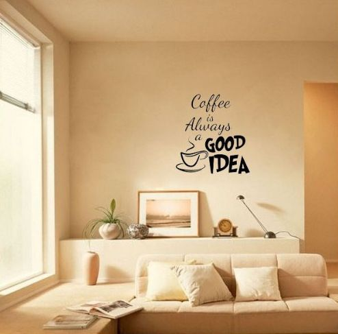 Coffee Is Always A Good Idea Wall Decals Vinyl Stickers Home Decoration Wall  Art Living Room Part 65