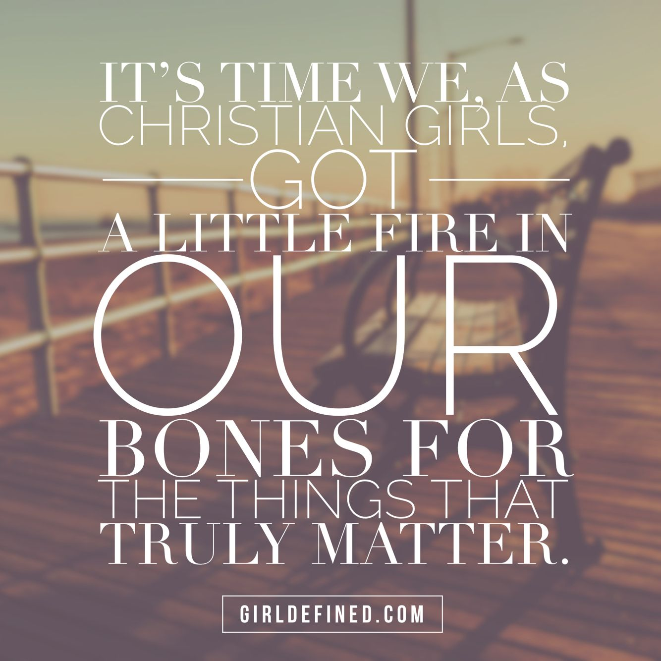 """""""It's time we, as Christian girls, got a little fire in ..."""