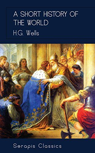 A Short History Of The World By H G Wells Https Www Amazon Com Dp B075s1m2zd Ref Cm Sw R Pi Dp X I5rxzbwtd1va0 Fre World History History History Books
