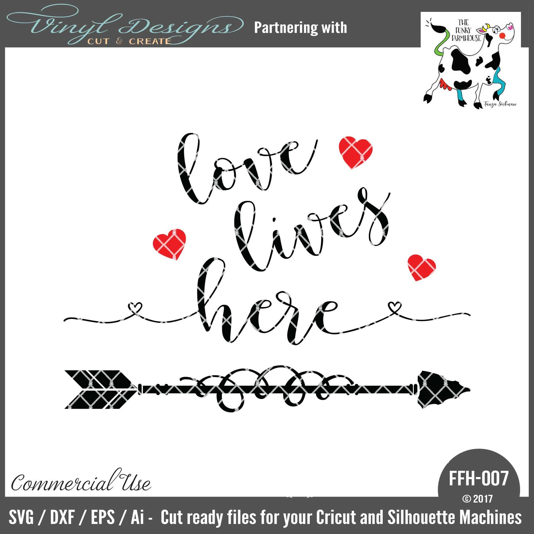 Ffh007 Love Lives Here Sold By Funky Farmhousesmall Business Commercial Useavailable In Svg Dxf Eps And Ai Formats Works In Cricut Designs Silhouette Designer Edition Cricut Design Cricut