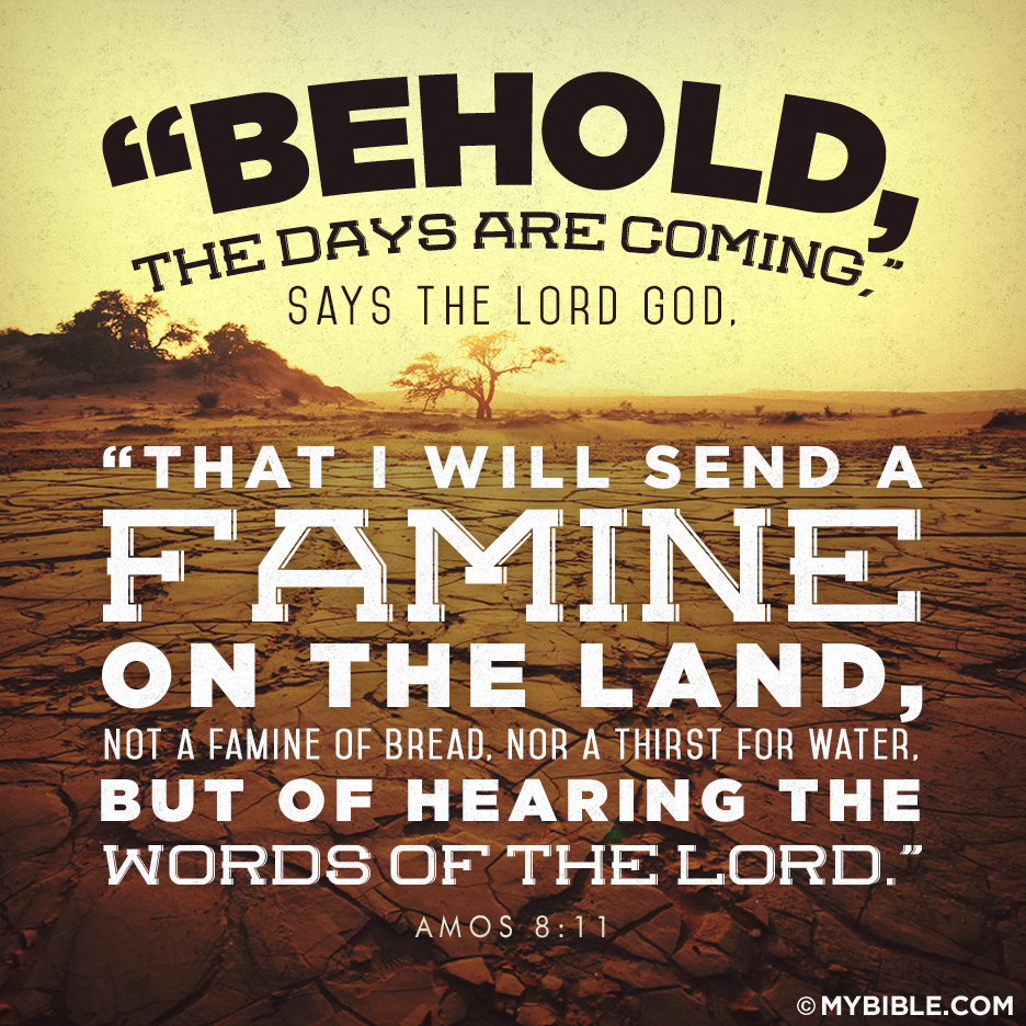 Image result for a famine of hearing the word of the LORd