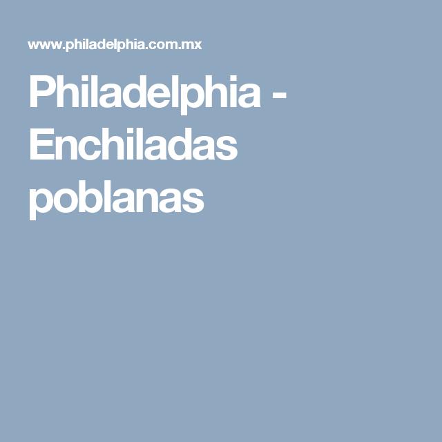 Philadelphia - Enchiladas poblanas