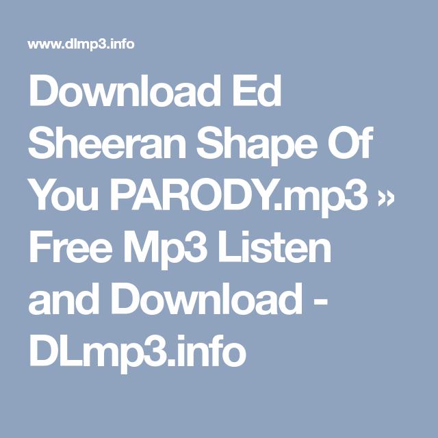Download Ed Sheeran Shape Of You Parody Mp3 Free Mp3 Listen And Download Dlmp3 Info Shape Of You Ed Sheeran Shapes