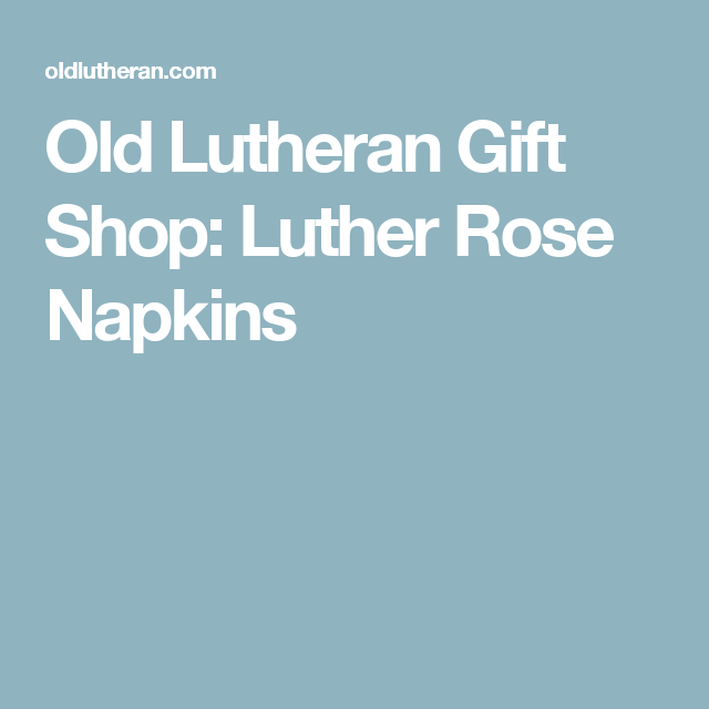 Old Lutheran Gift Shop: Luther Rose Napkins