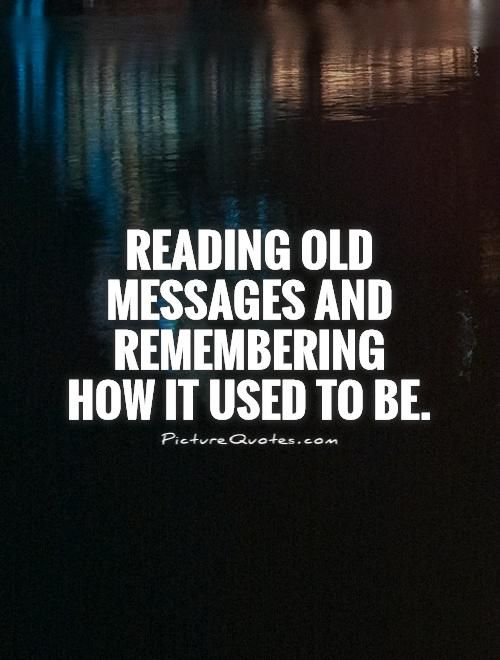 Reading old messages and remembering how it used to be Picture