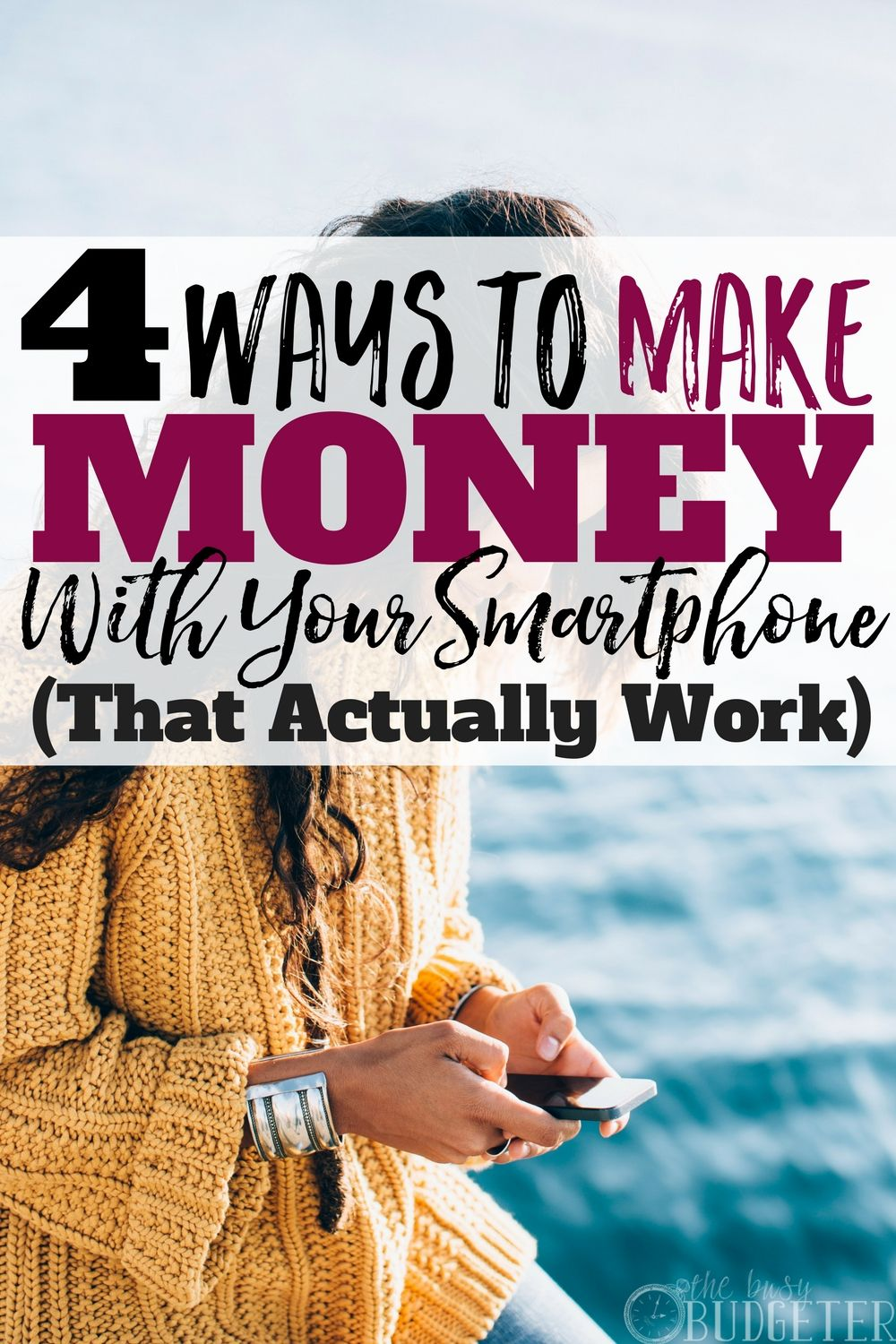 4 Ways to Make Money with Your Smartphone...that A...