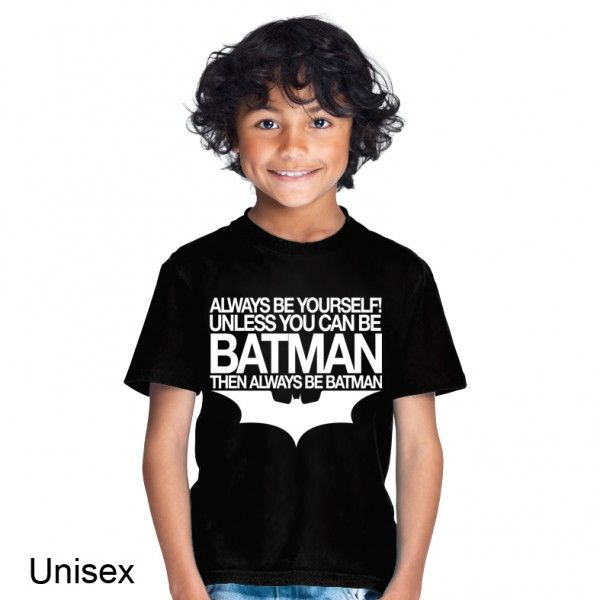 Always Be Yourself Unless You Are Batman Children S T Shirt T