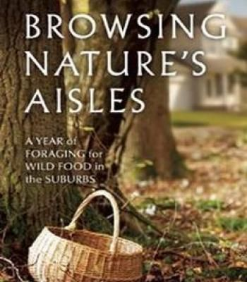 Browsing natures aisles a year of foraging for wild food in the browsing natures aisles a year of foraging for wild food in the suburbs pdf cookbooks pinterest food fandeluxe Image collections