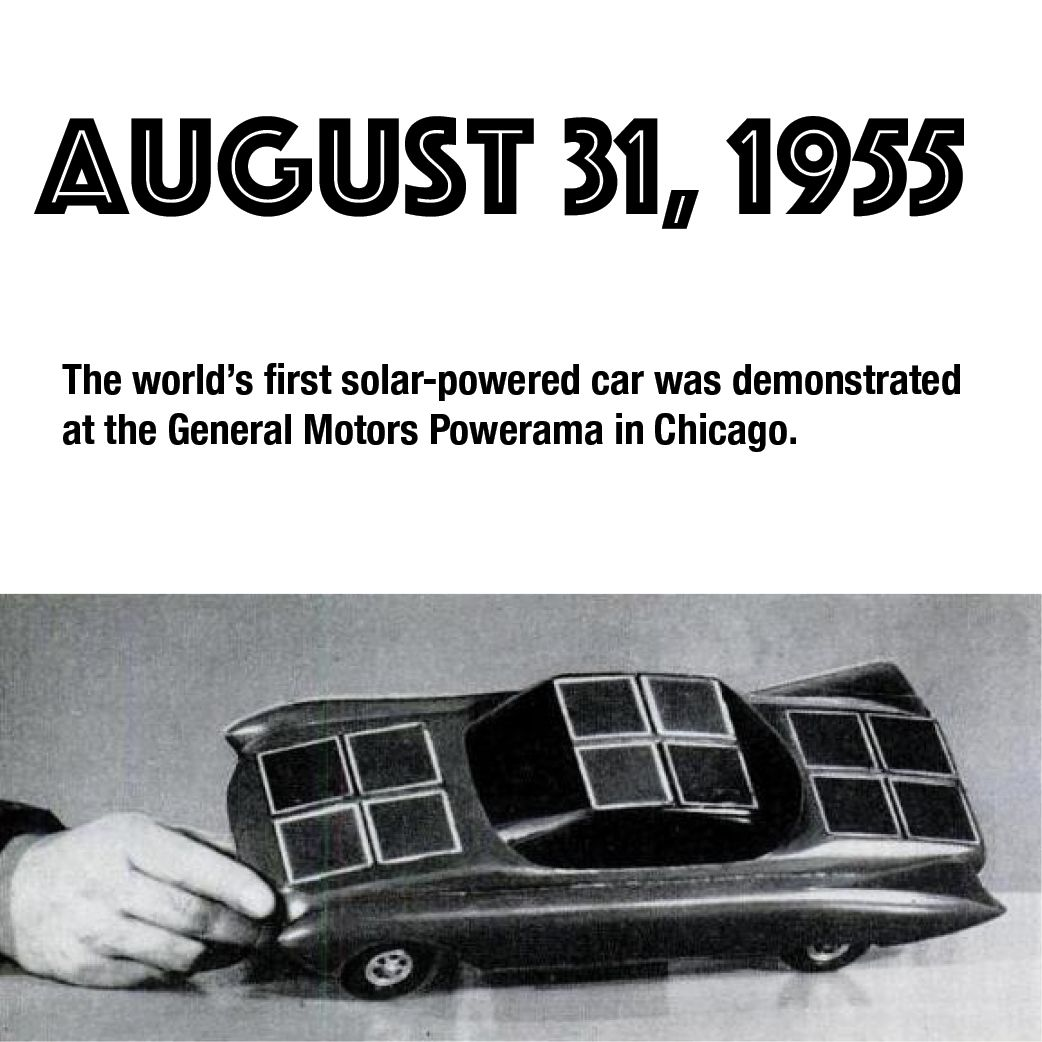 August 31, 1955 – The world\'s first solar-powered car was ...