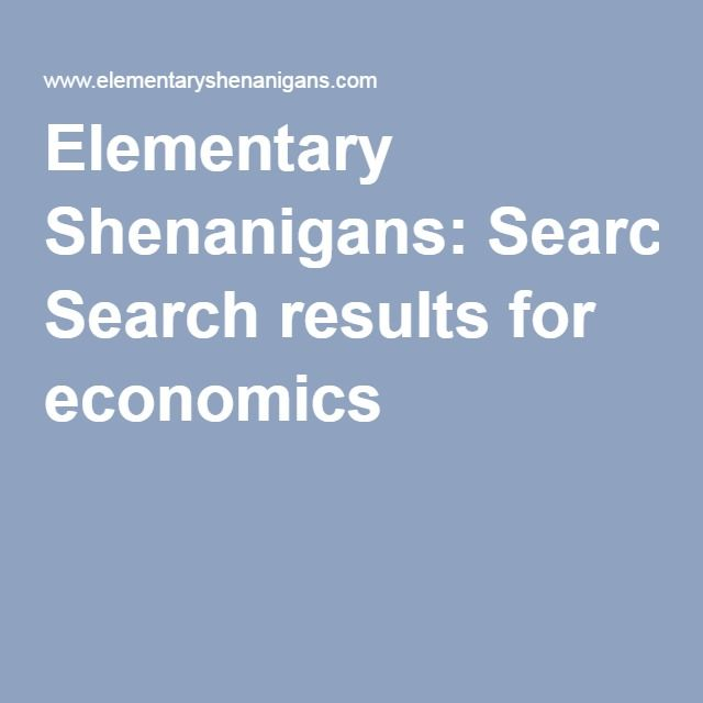 Elementary Shenanigans: Search results for economics