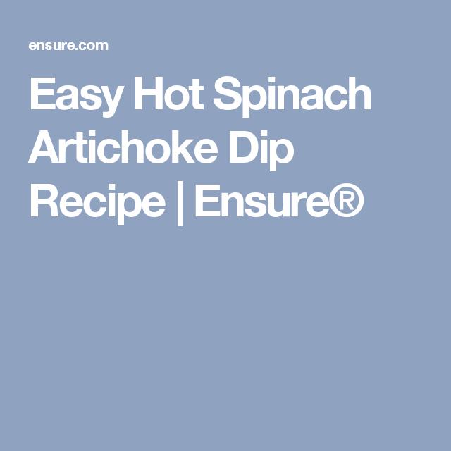 Easy Hot Spinach Artichoke Dip Recipe | Ensure®