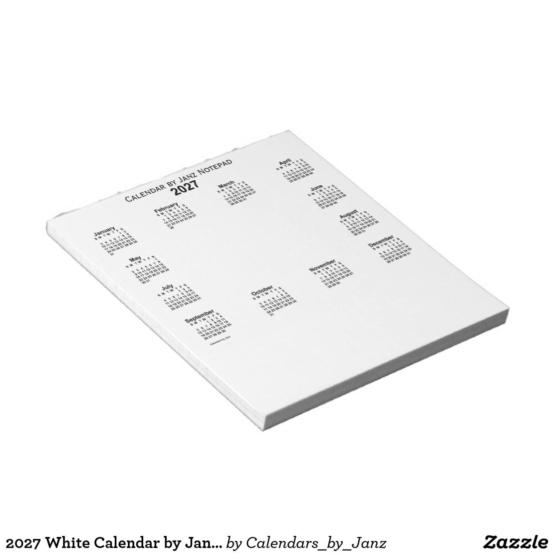 2027 White Calendar By Janz Notepad Zazzle Com 2027 Calendars