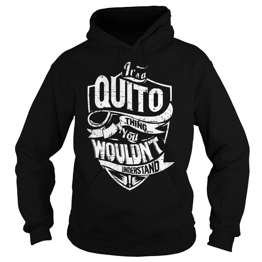(Tshirt Choice) It is a QUITO Thing QUITO Last Name Surname T-Shirt [Teeshirt 2016] Hoodies Tees Shirts