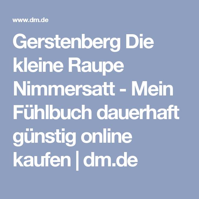 Gerstenberg Die kleine Raupe Nimmersatt Mein Fühlbuch, 1
