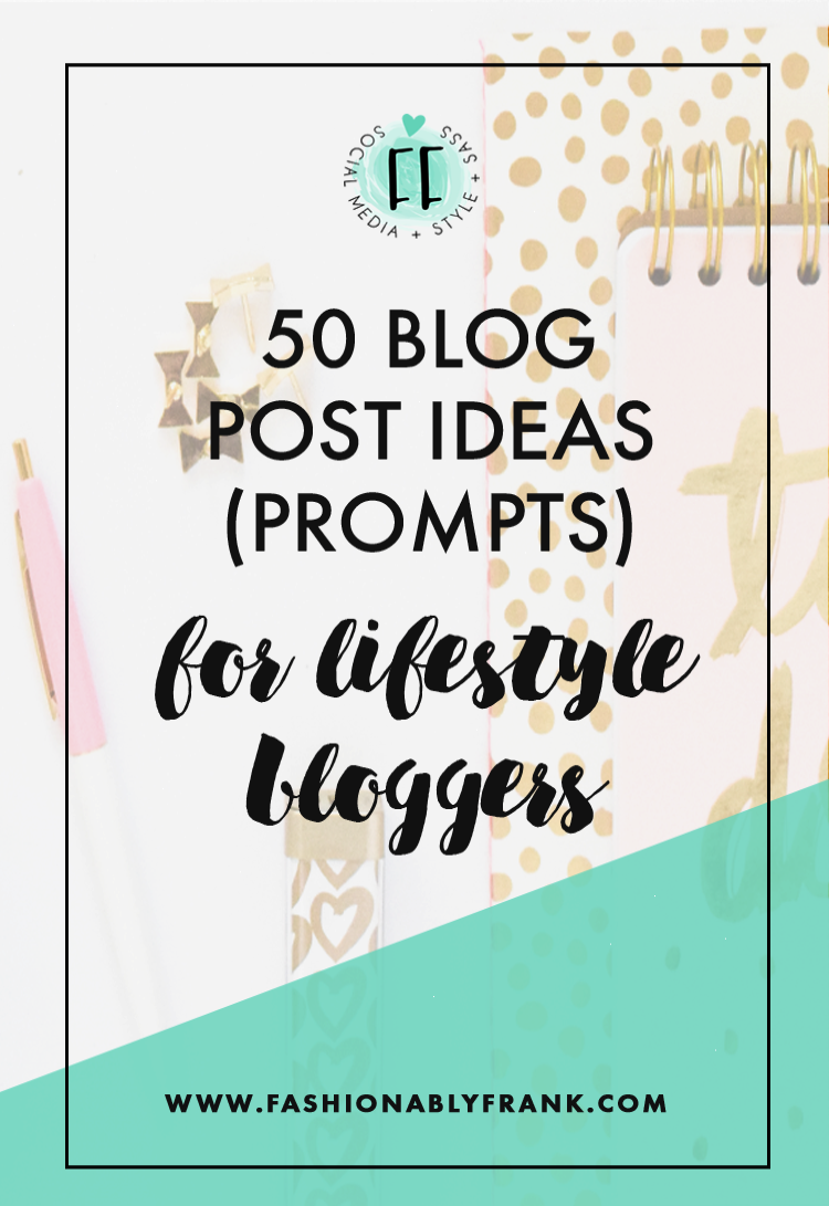 50 Blog Post Ideas for Lifestyle Bloggers Fashionably