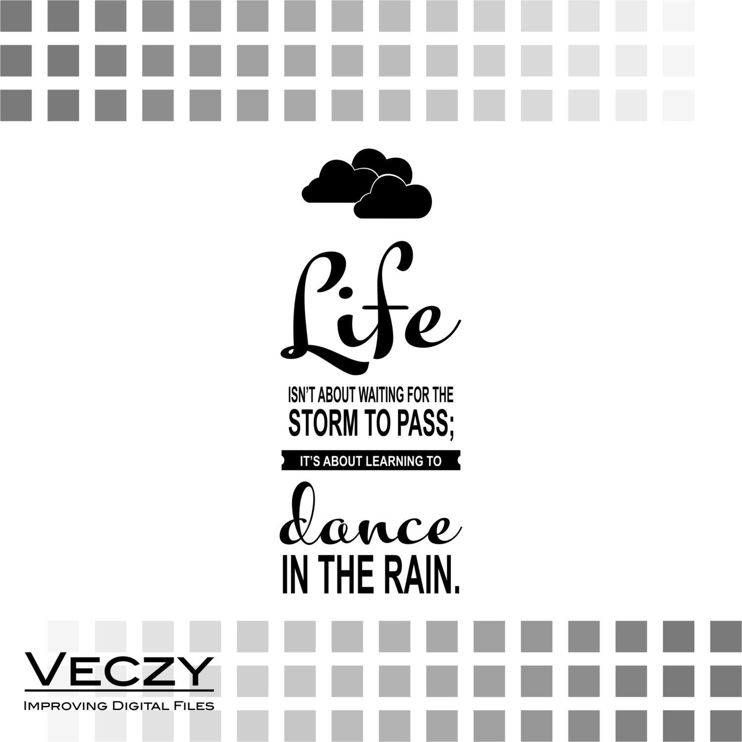 Svg Quotes Life Isnt About Waiting For The Storm To Pass Svg Files Sayings Cricut Downloads