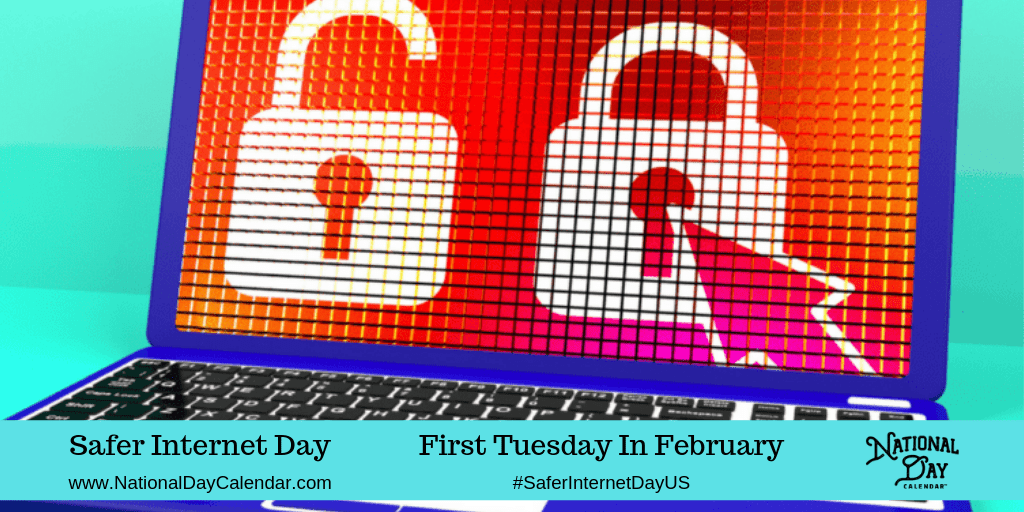 Safer Internet Day U S First Tuesday In February Safe Internet National Day Calendar Friends Day