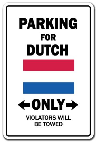 Parking For Dutch Only National Pride Sign Indoor Outdoor