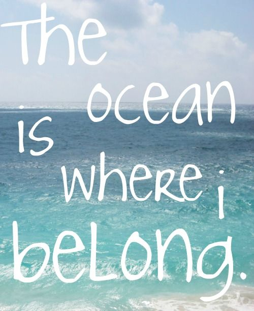 The ocean or water anywhere!