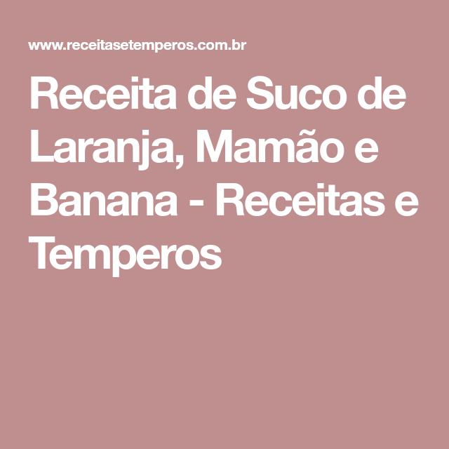 Receita de Suco de Laranja, Mamão e Banana - Receitas e Temperos