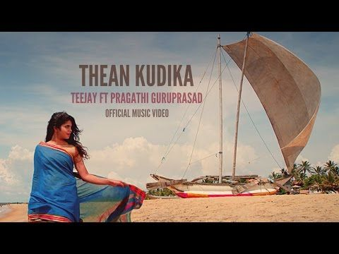 Thean Kudika Teejay Ft Pragathi Guruprasad Official Music Video Youtube Youtube Videos Music Music Videos Tamil Songs Lyrics