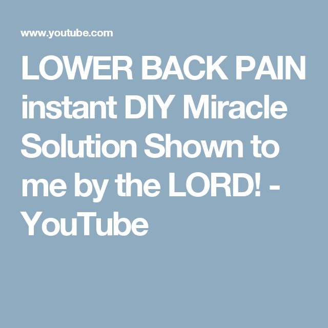 LOWER BACK PAIN instant DIY Miracle Solution Shown to me by the LORD! - YouTube