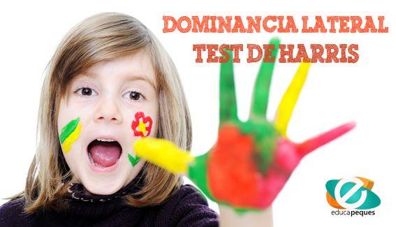 El test de Harris es un test que evalúa predilección de un niño para usar con más frecuencia el lado derecho o izquierdo de su cuerpo.