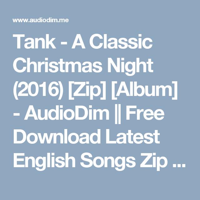 tank a classic christmas night 2016 zip album audiodim free download latest english songs zip album