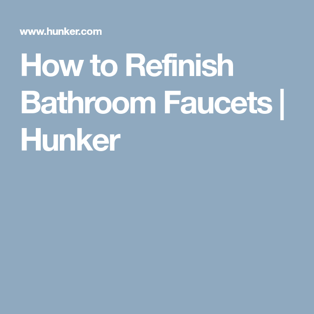 How To Refinish Bathroom Faucets Faucet Chrome And House - Refinish chrome bathroom fixtures