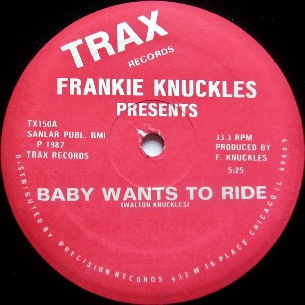 Frankie Knuckles Baby Wants To Ride Your Love Frankie Knuckles Frankie Chicago House Music