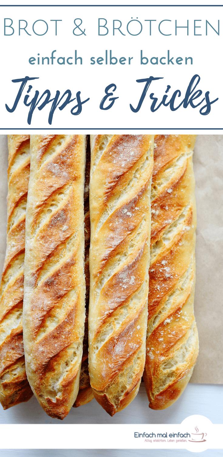 Brot und Brötchen einfach selber backen – die besten Tipps & Tricks