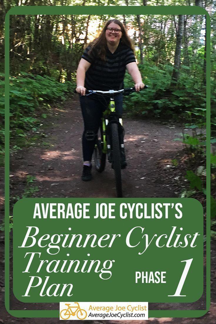 Average Joe Cyclist's Beginner Cyclist Training Plan: Phase 1. Phase 1 of the Average Joe Cyclist Be...