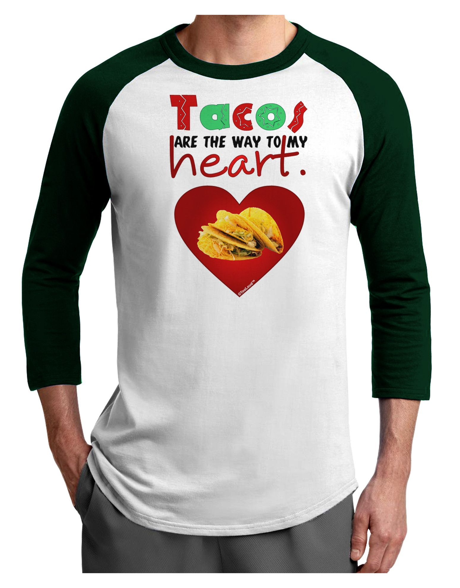 TooLoud Tacos Are the Way To My Heart Adult Raglan Shirt