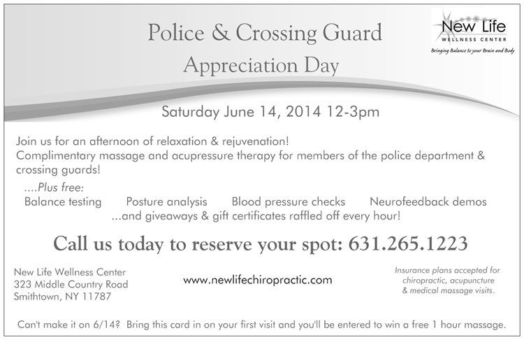 Police & Crossing Guard Wellness Day June 14, 2014 @ New Life Wellness Center.  631.265.1223 for more info