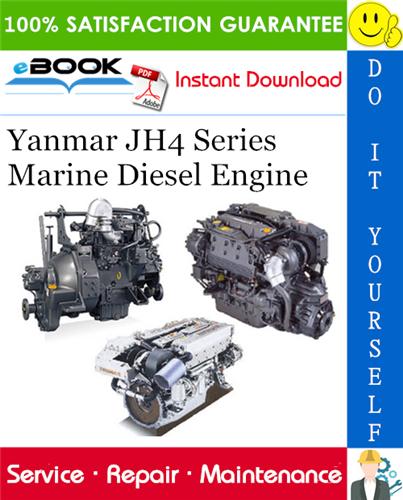 Yanmar Jh4 Series Marine Diesel Engine Service Repair Manual In 2020 Marine Diesel Engine Diesel Engine Diesel