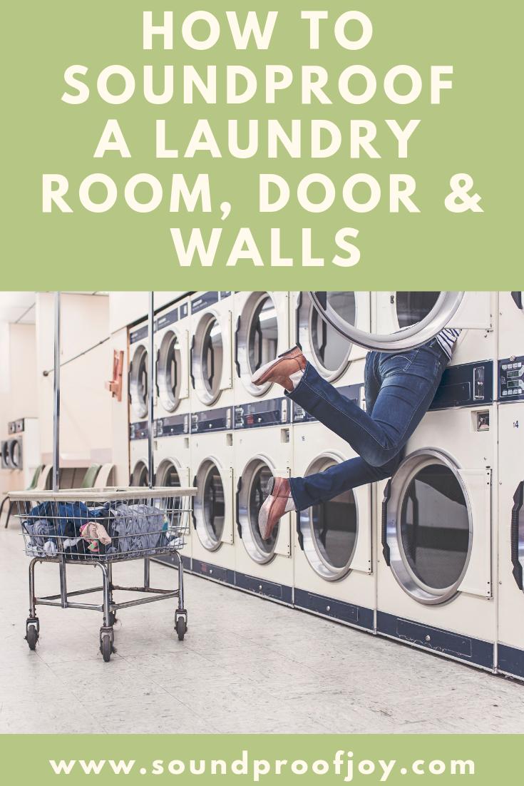 How To Soundproof A Laundry Room Door Floor Walls Sound Proofing Laundry Room Laundry Room Doors