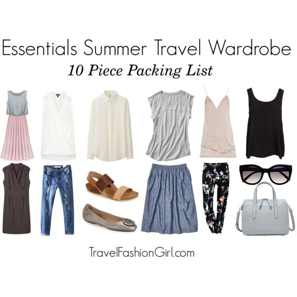 Travel Essentials Packing List Pack Like A Pro Summer Travel Wardrobe Travel Wardrobe Travel Fashion Girl