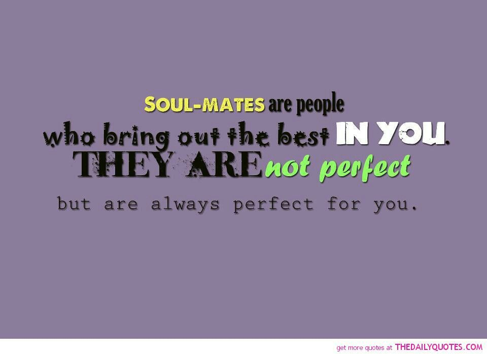Soul Mates Humanity Quotes Soulmate Quotes Soulmate