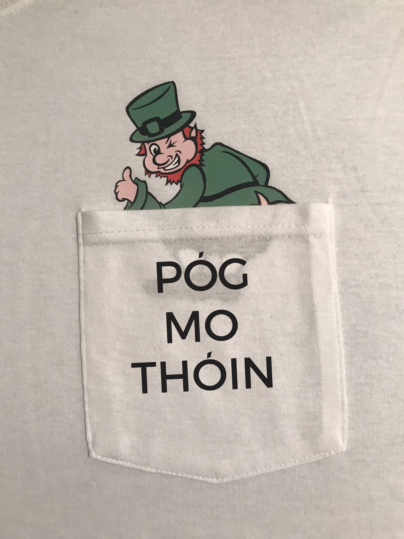Pog Mo Thoin T Shirt Irish Ireland Gaelic St Patrick S Etsy Irish Funny Irish Gifts Funny Tshirts