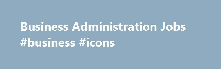 Business Administration Jobs Business Icons HttpBusines