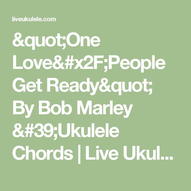 One Lovepeople Get Ready By Bob Marley Ukulele Chords Bob